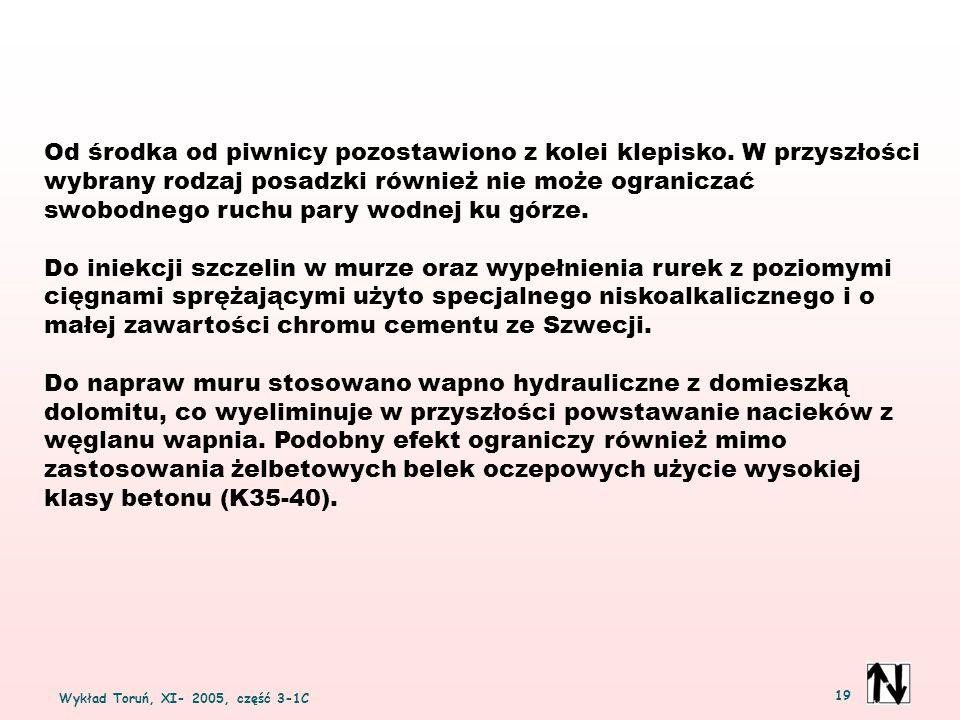 Wykład Toruń, XI- 2005, część 3-1C 19 Od środka od piwnicy pozostawiono z kolei klepisko. W przyszłości wybrany rodzaj posadzki również nie może ogran