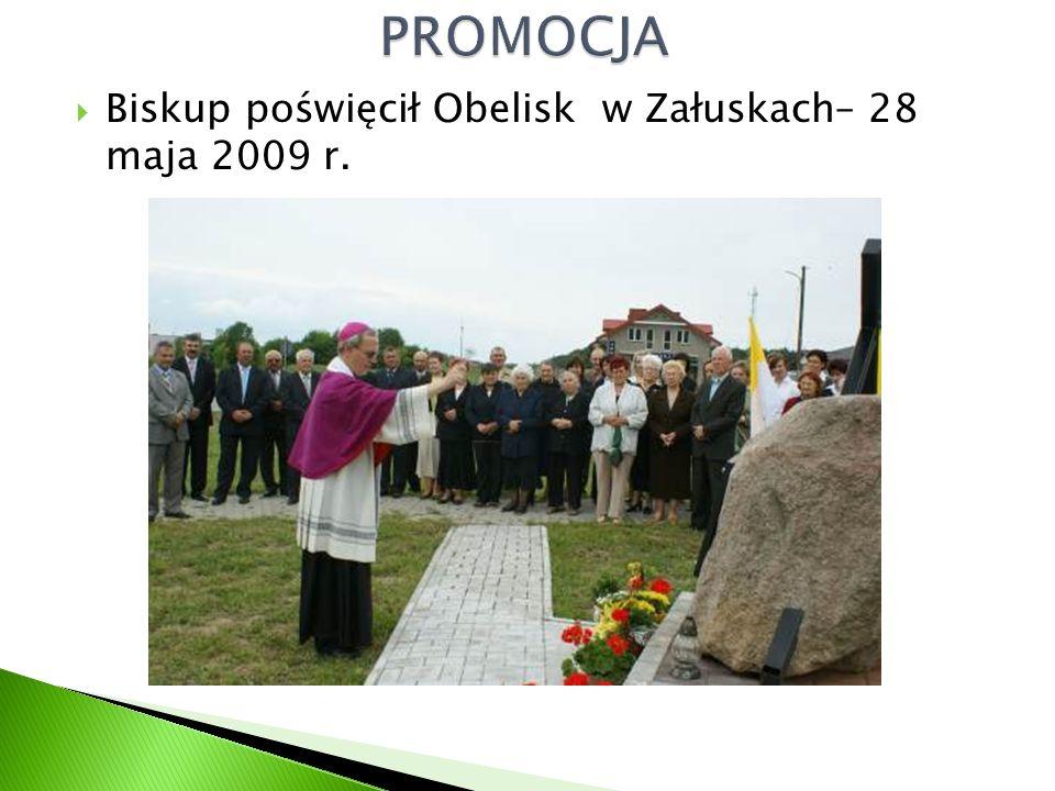  Biskup poświęcił Obelisk w Załuskach– 28 maja 2009 r.