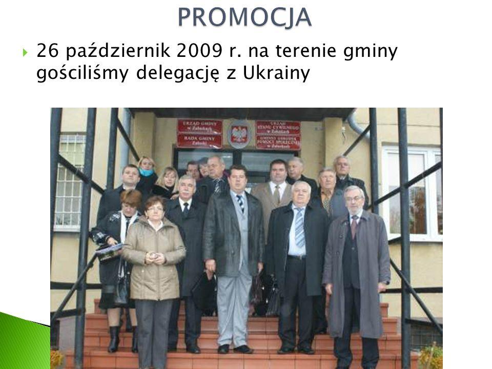  26 październik 2009 r. na terenie gminy gościliśmy delegację z Ukrainy
