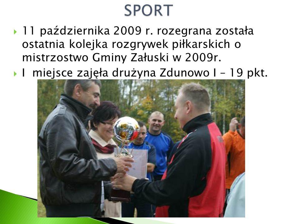  11 października 2009 r. rozegrana została ostatnia kolejka rozgrywek piłkarskich o mistrzostwo Gminy Załuski w 2009r.  I miejsce zajęła drużyna Zdu