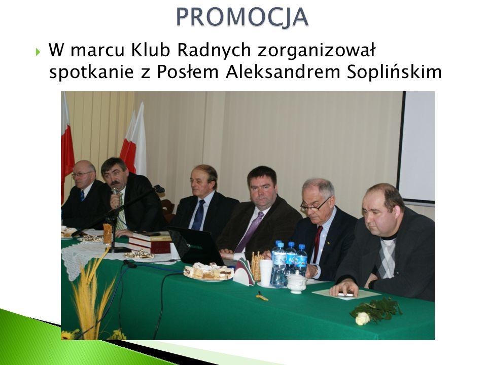  W marcu Klub Radnych zorganizował spotkanie z Posłem Aleksandrem Soplińskim