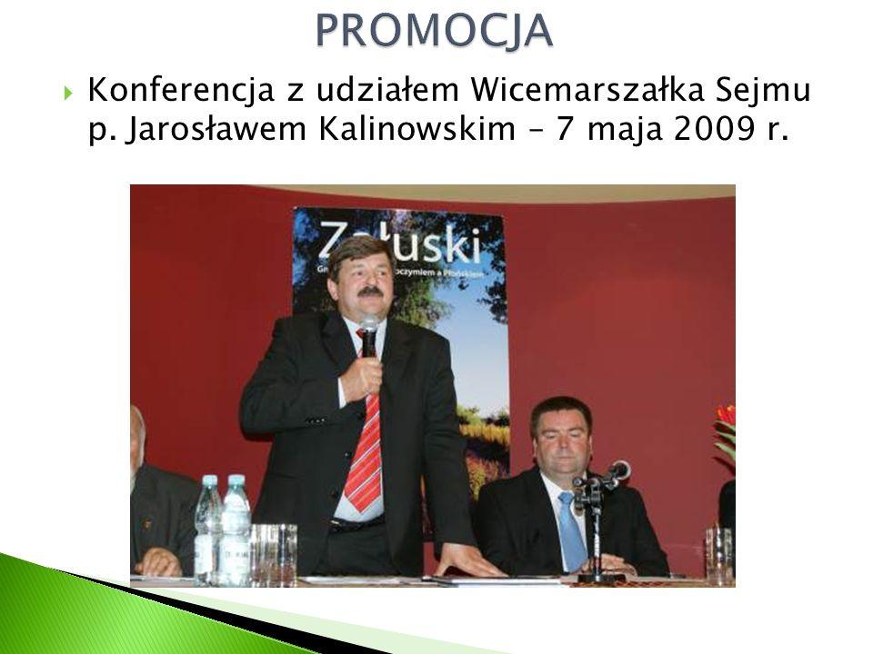  Konferencja z udziałem Wicemarszałka Sejmu p. Jarosławem Kalinowskim – 7 maja 2009 r.