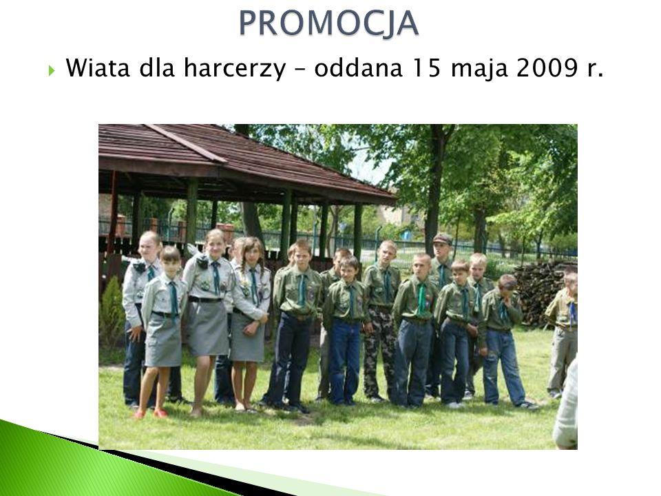  Wiata dla harcerzy – oddana 15 maja 2009 r.
