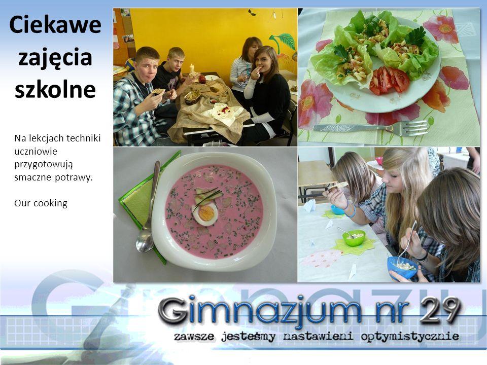 Na lekcjach techniki uczniowie przygotowują smaczne potrawy. Our cooking Ciekawe zajęcia szkolne