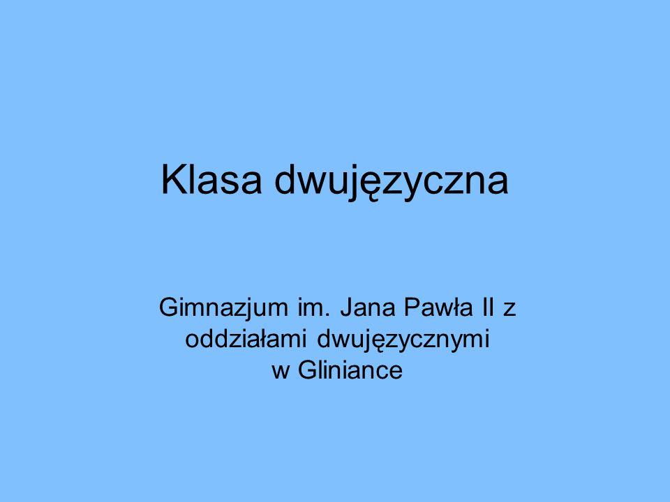 Klasa dwujęzyczna Gimnazjum im. Jana Pawła II z oddziałami dwujęzycznymi w Gliniance