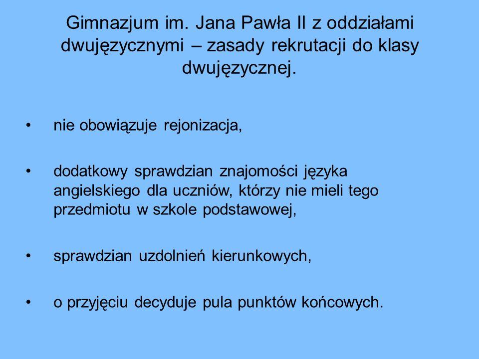 Gimnazjum im. Jana Pawła II z oddziałami dwujęzycznymi – zasady rekrutacji do klasy dwujęzycznej.
