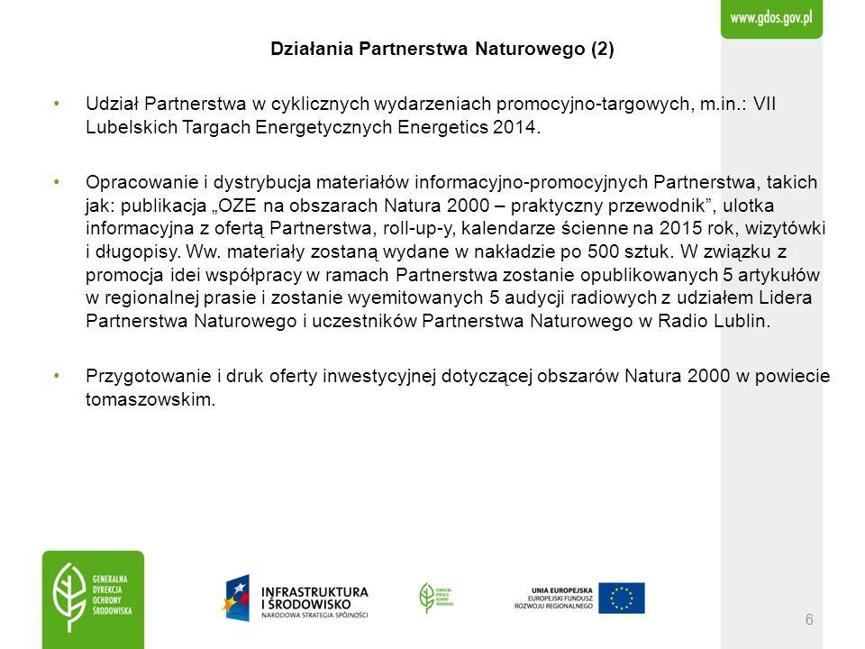 Działania Partnerstwa Naturowego (2) Udział Partnerstwa w cyklicznych wydarzeniach promocyjno-targowych, m.in.: VII Lubelskich Targach Energetycznych Energetics 2014.