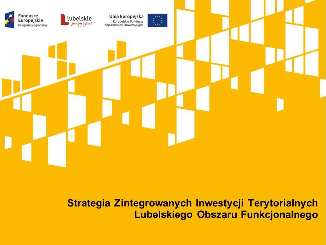 Strategia Zintegrowanych Inwestycji Terytorialnych Lubelskiego Obszaru Funkcjonalnego