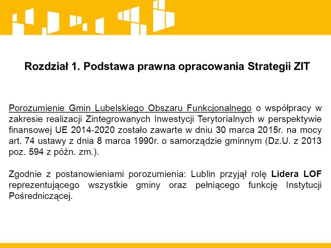 Rozdział 1. Podstawa prawna opracowania Strategii ZIT Porozumienie Gmin Lubelskiego Obszaru Funkcjonalnego o współpracy w zakresie realizacji Zintegro