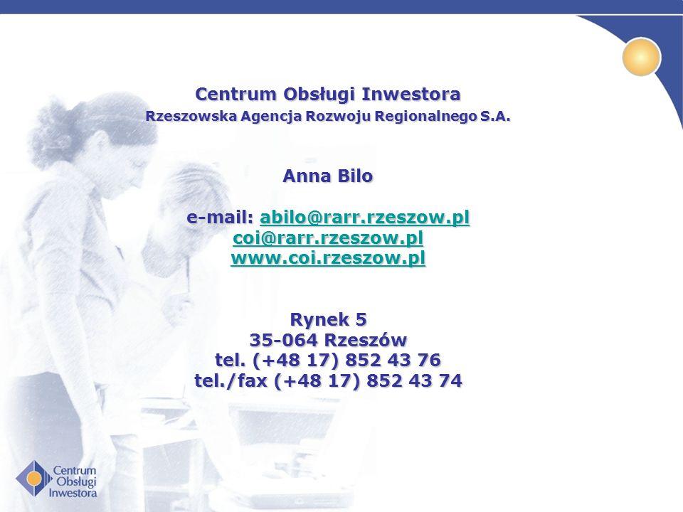 Centrum Obsługi Inwestora Rzeszowska Agencja Rozwoju Regionalnego S.A. Anna Bilo e-mail: abilo@rarr.rzeszow.pl abilo@rarr.rzeszow.pl coi@rarr.rzeszow.