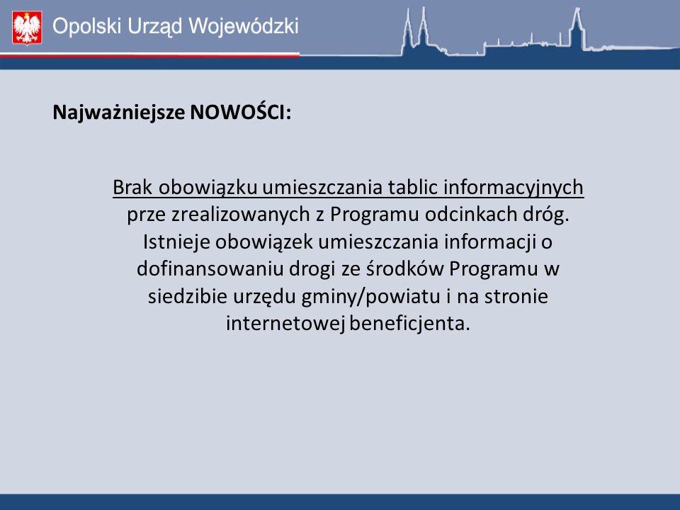 Brak obowiązku umieszczania tablic informacyjnych prze zrealizowanych z Programu odcinkach dróg.