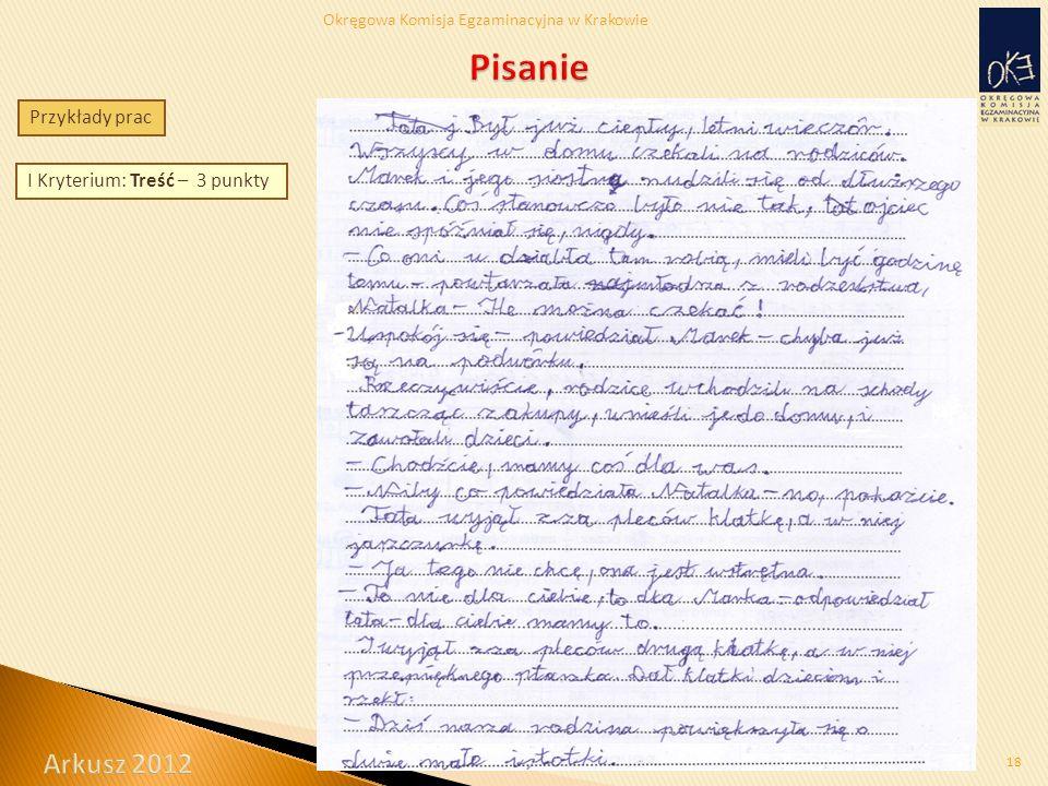 Okręgowa Komisja Egzaminacyjna w Krakowie 18 I Kryterium: Treść – 3 punkty Przykłady prac