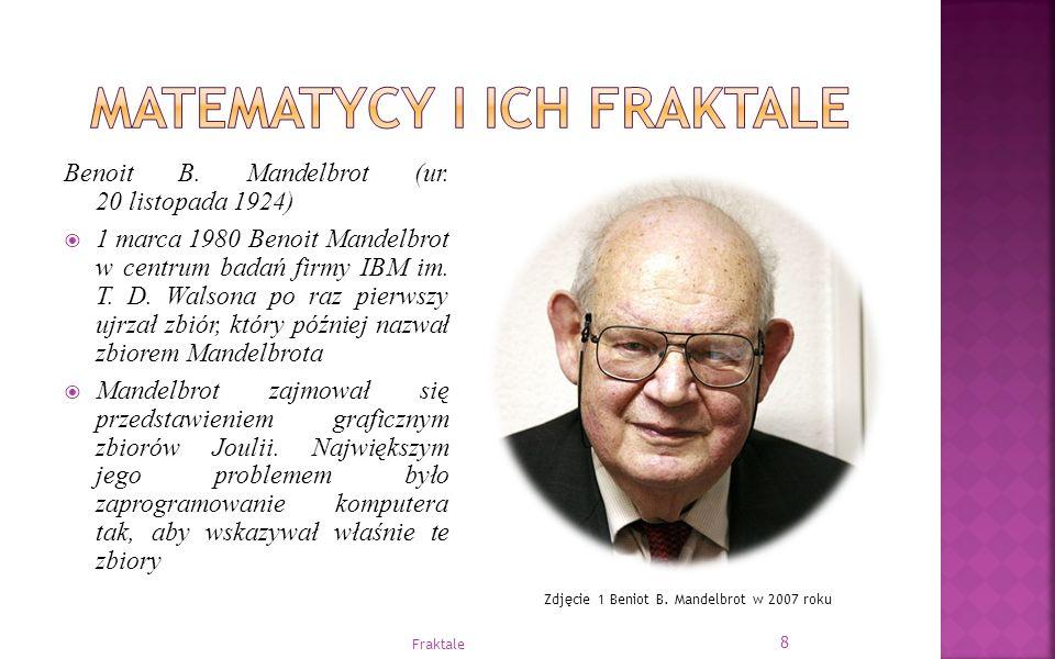 Benoit B. Mandelbrot (ur. 20 listopada 1924)  1 marca 1980 Benoit Mandelbrot w centrum badań firmy IBM im. T. D. Walsona po raz pierwszy ujrzał zbiór