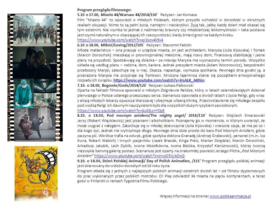 Program przeglądu filmowego: 5.10 o 17.00, Miasto 44/Warsaw 44/2014/130` Reżyser: Jan Komasa Film Miasto 44 to opowieść o młodych Polakach, którym przyszło wchodzić w dorosłość w okrutnych realiach okupacji.