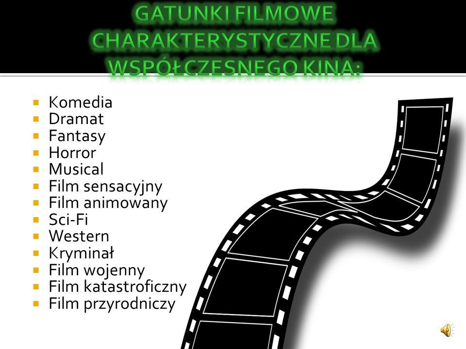  Komedia  Dramat  Fantasy  Horror  Musical  Film sensacyjny  Film animowany  Sci-Fi  Western  Kryminał  Film wojenny  Film katastroficzny  Film przyrodniczy