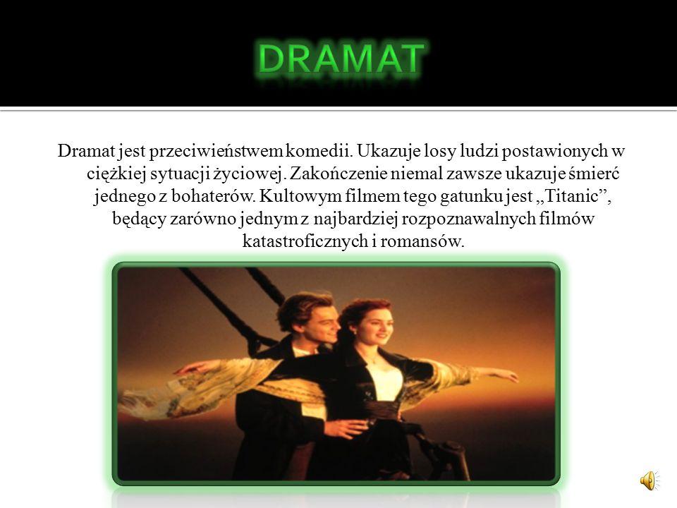 Dramat jest przeciwieństwem komedii.Ukazuje losy ludzi postawionych w ciężkiej sytuacji życiowej.
