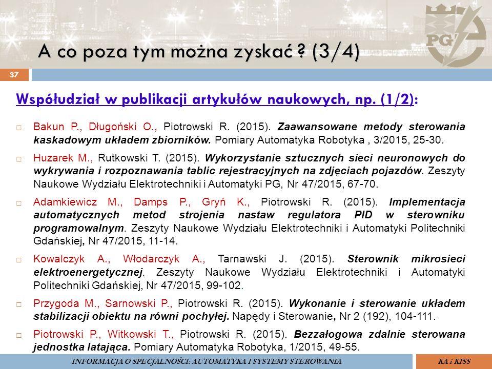 A co poza tym można zyskać ? (3/4) 37 Współudział w publikacji artykułów naukowych, np. (1/2):  Bakun P., Długoński O., Piotrowski R. (2015). Zaawans