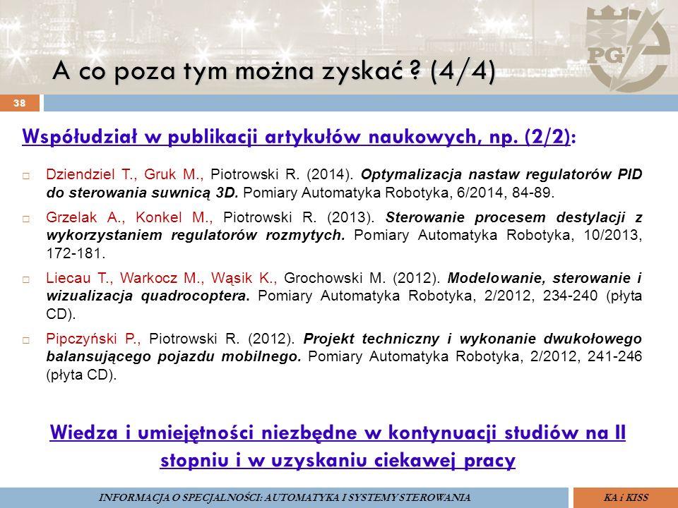 A co poza tym można zyskać ? (4/4) 38 Współudział w publikacji artykułów naukowych, np. (2/2):  Dziendziel T., Gruk M., Piotrowski R. (2014). Optymal