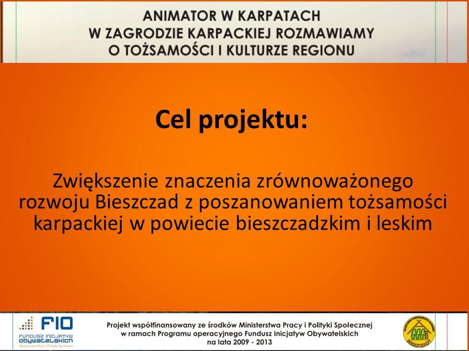 Cel projektu: Zwiększenie znaczenia zrównoważonego rozwoju Bieszczad z poszanowaniem tożsamości karpackiej w powiecie bieszczadzkim i leskim