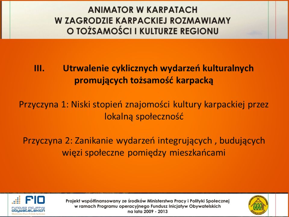 Cztery wydarzenia promujące tożsamość karpacką: Wydarzenia w Karpatach Święto chleba w Dźwiniaczu Dolnym, sierpień 2013