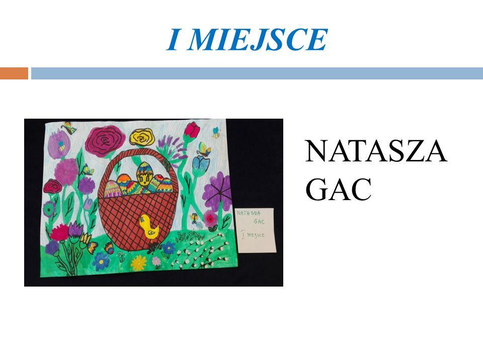 I MIEJSCE NATASZA GAC