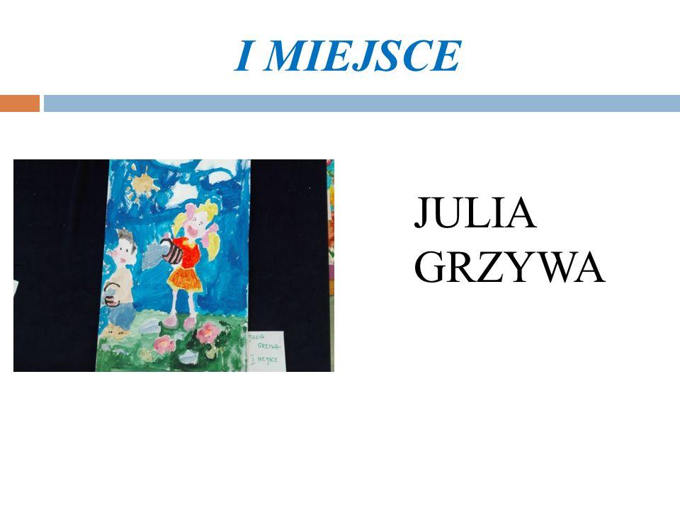 I MIEJSCE JULIA GRZYWA