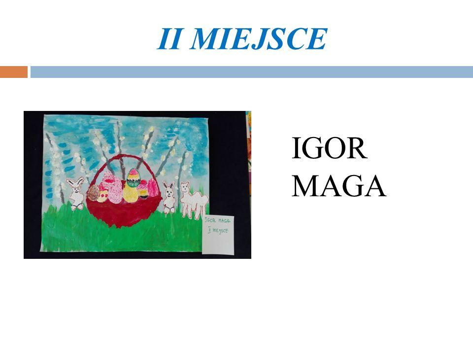 II MIEJSCE IGOR MAGA