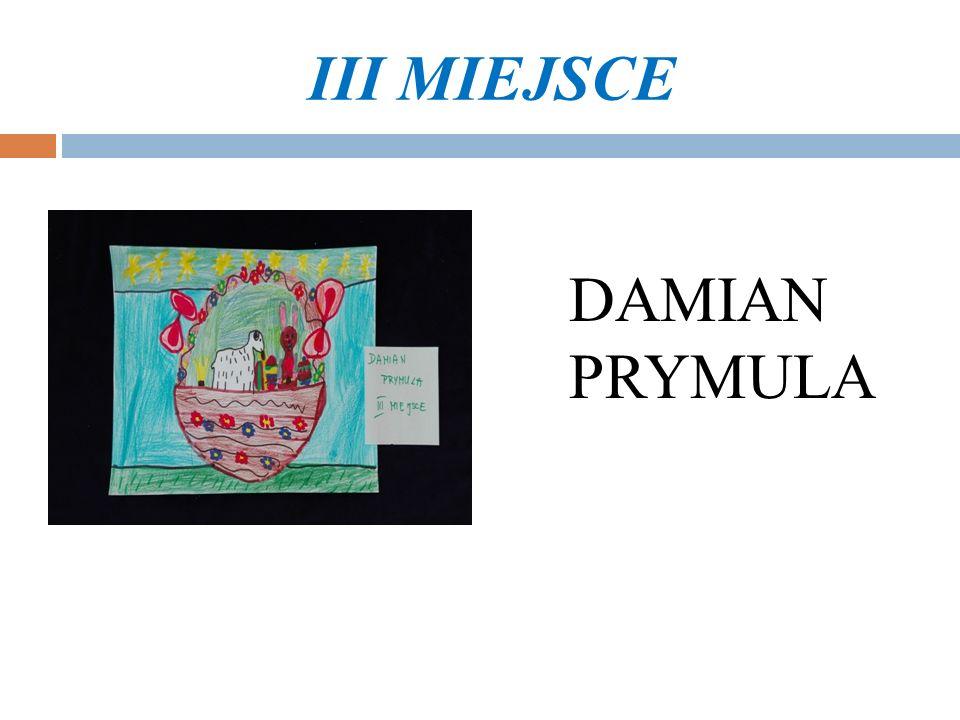 III MIEJSCE DAMIAN PRYMULA