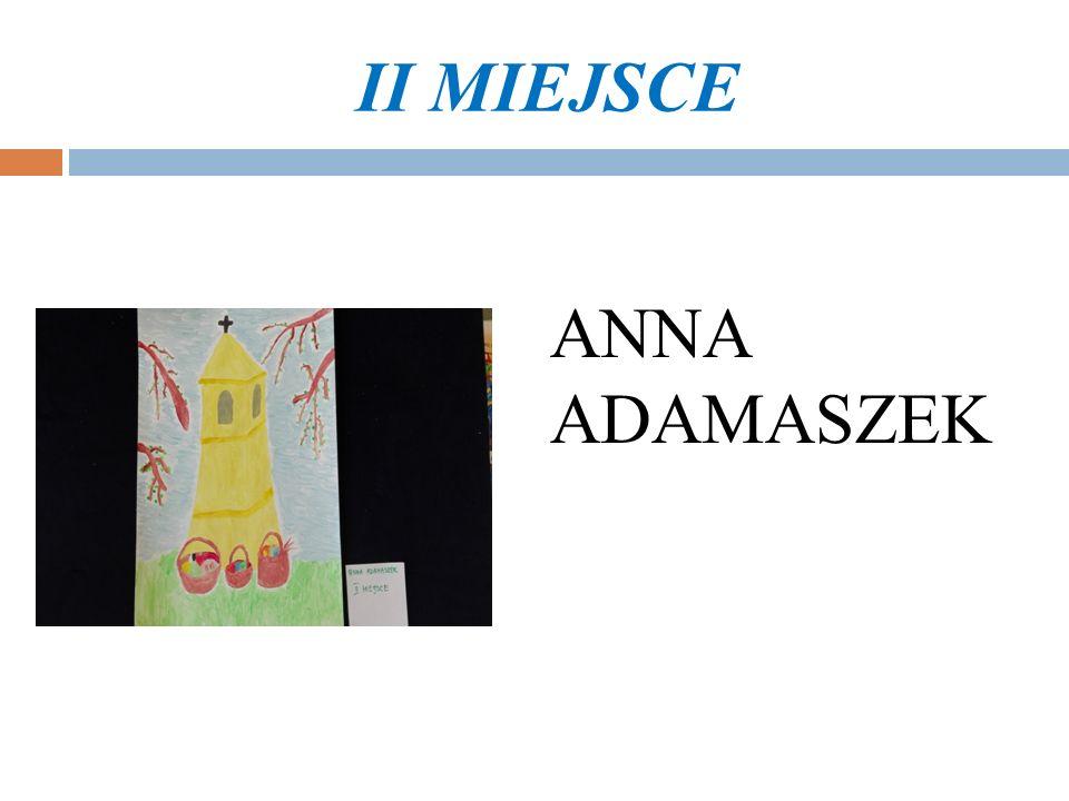II MIEJSCE ANNA ADAMASZEK