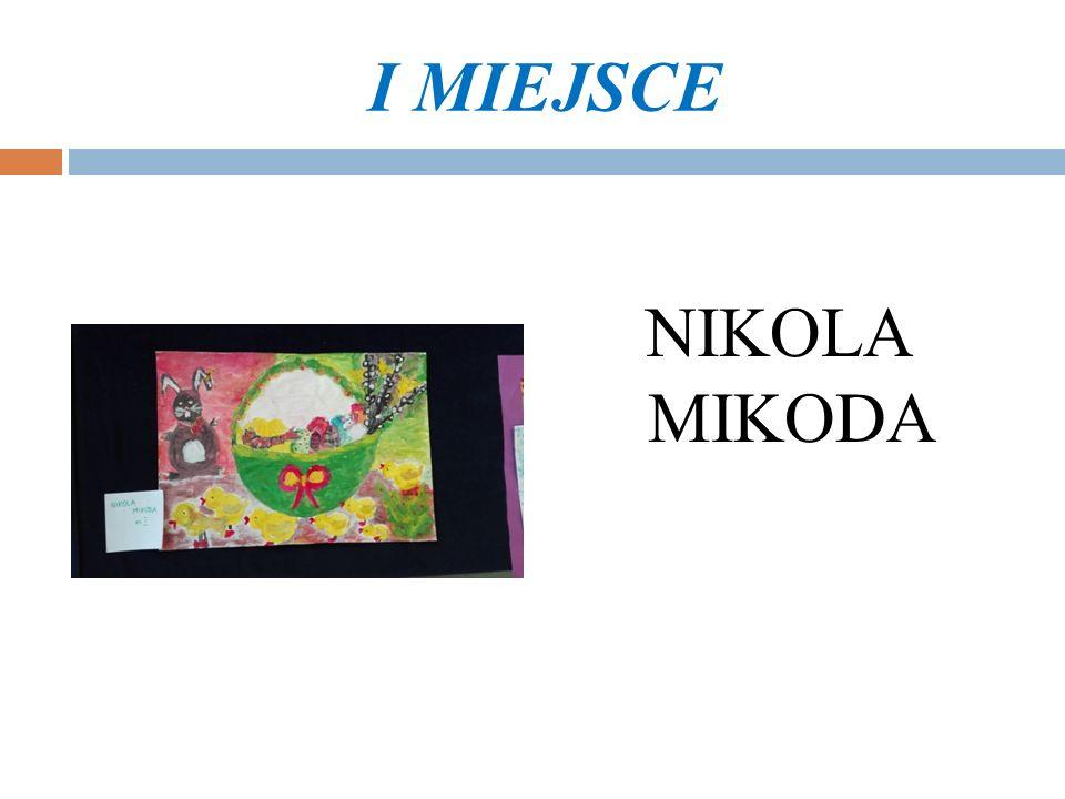 I MIEJSCE NIKOLA MIKODA