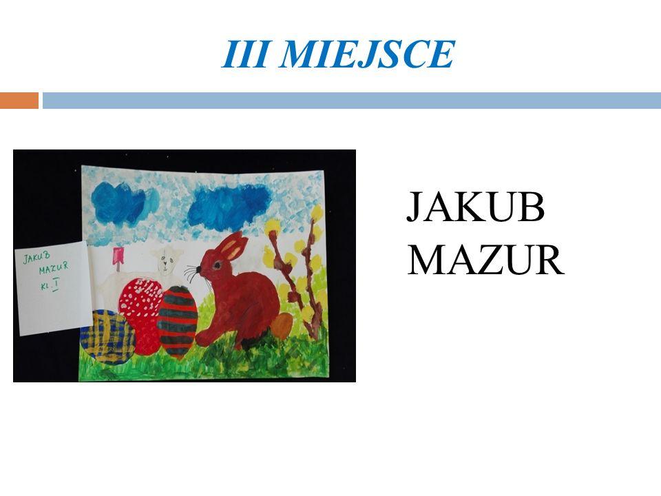 III MIEJSCE JAKUB MAZUR