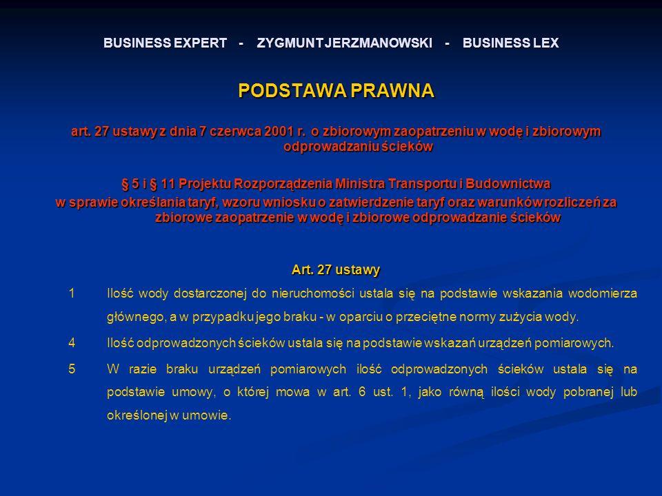 BUSINESS EXPERT - ZYGMUNT JERZMANOWSKI - BUSINESS LEX Sposób ustalania ilości odprowadzonych ścieków wg ustawy 1.