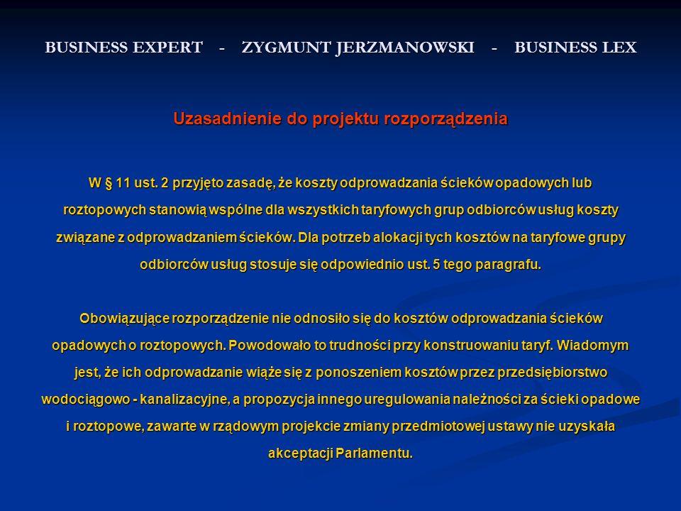 BUSINESS EXPERT - ZYGMUNT JERZMANOWSKI - BUSINESS LEX Uzasadnienie do projektu rozporządzenia W § 11 ust.