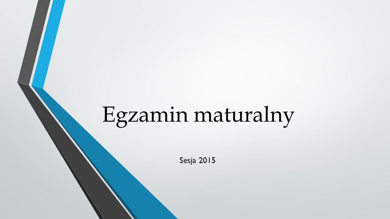 Egzamin maturalny Sesja 2015
