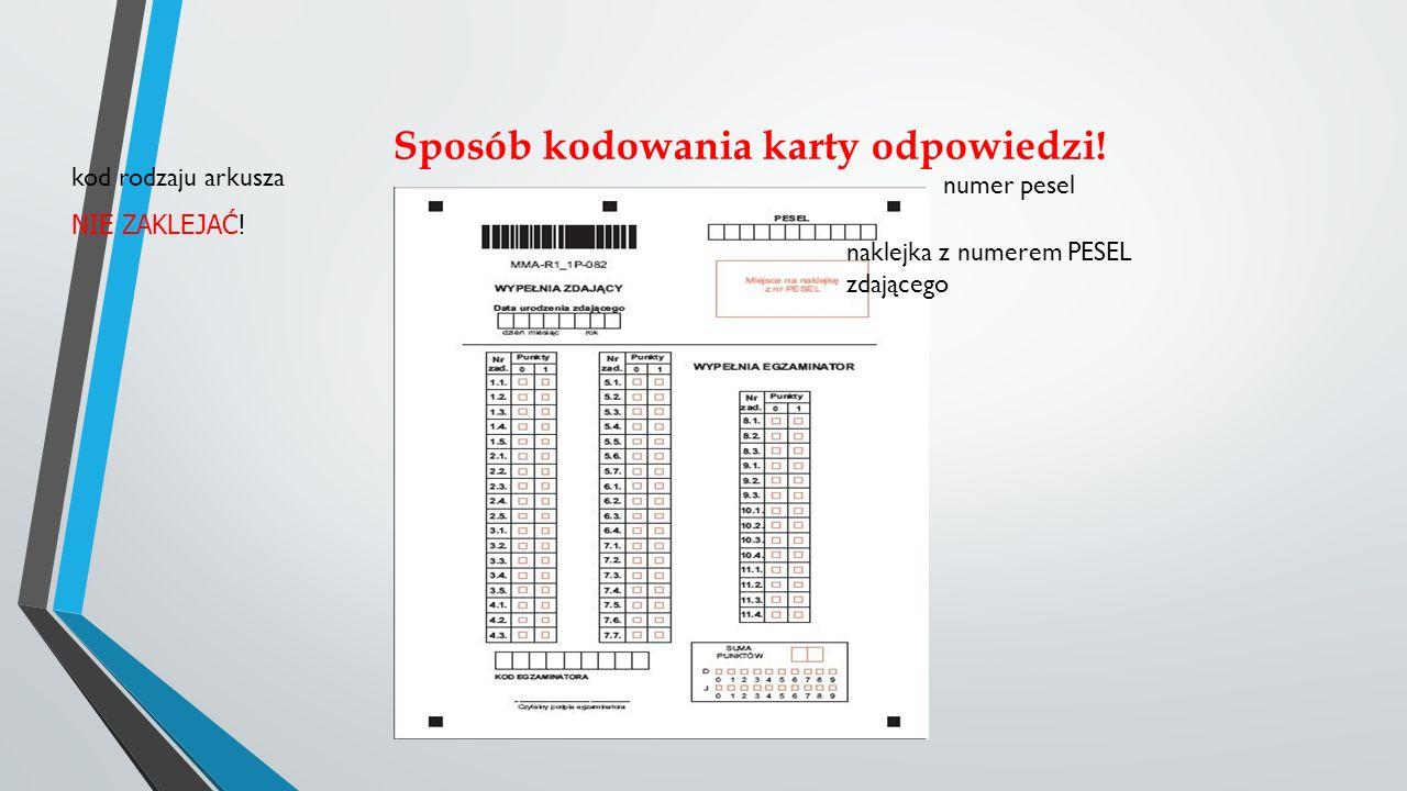 Sposób kodowania karty odpowiedzi. kod rodzaju arkusza NIE ZAKLEJAĆ.