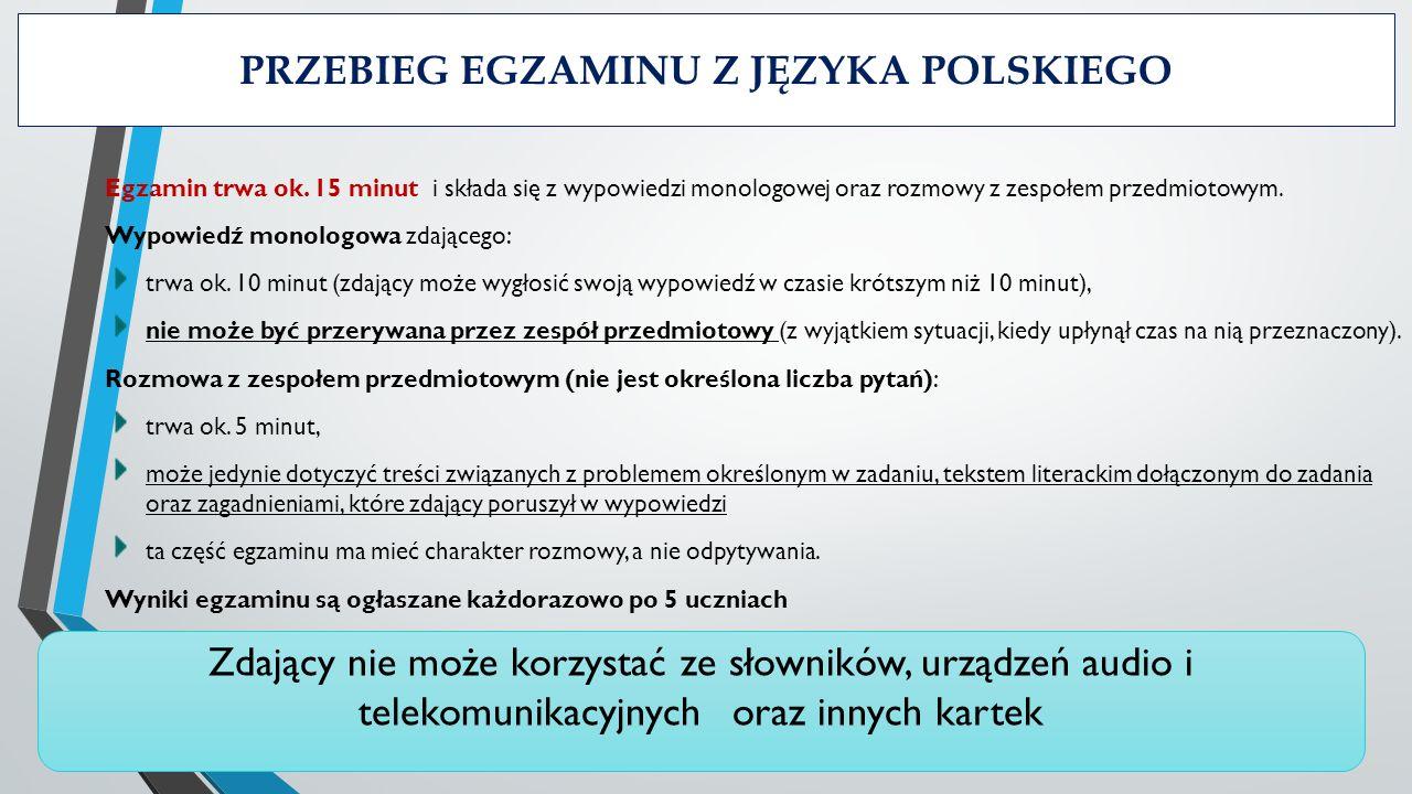 Przebieg egzaminu z języka polskiego Egzamin trwa ok.