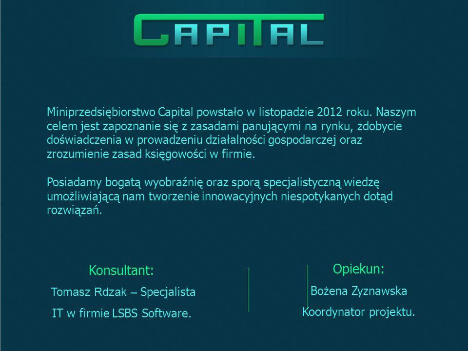 Miniprzedsiębiorstwo Capital powstało w listopadzie 2012 roku.