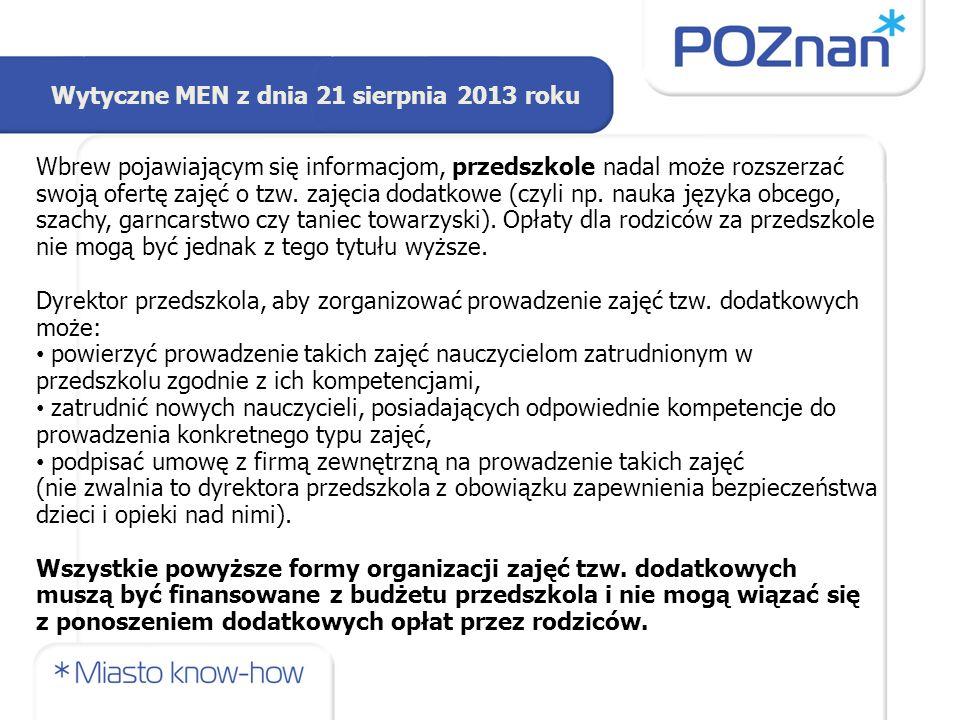 Wytyczne MEN z dnia 21 sierpnia 2013 roku Wbrew pojawiającym się informacjom, przedszkole nadal może rozszerzać swoją ofertę zajęć o tzw.