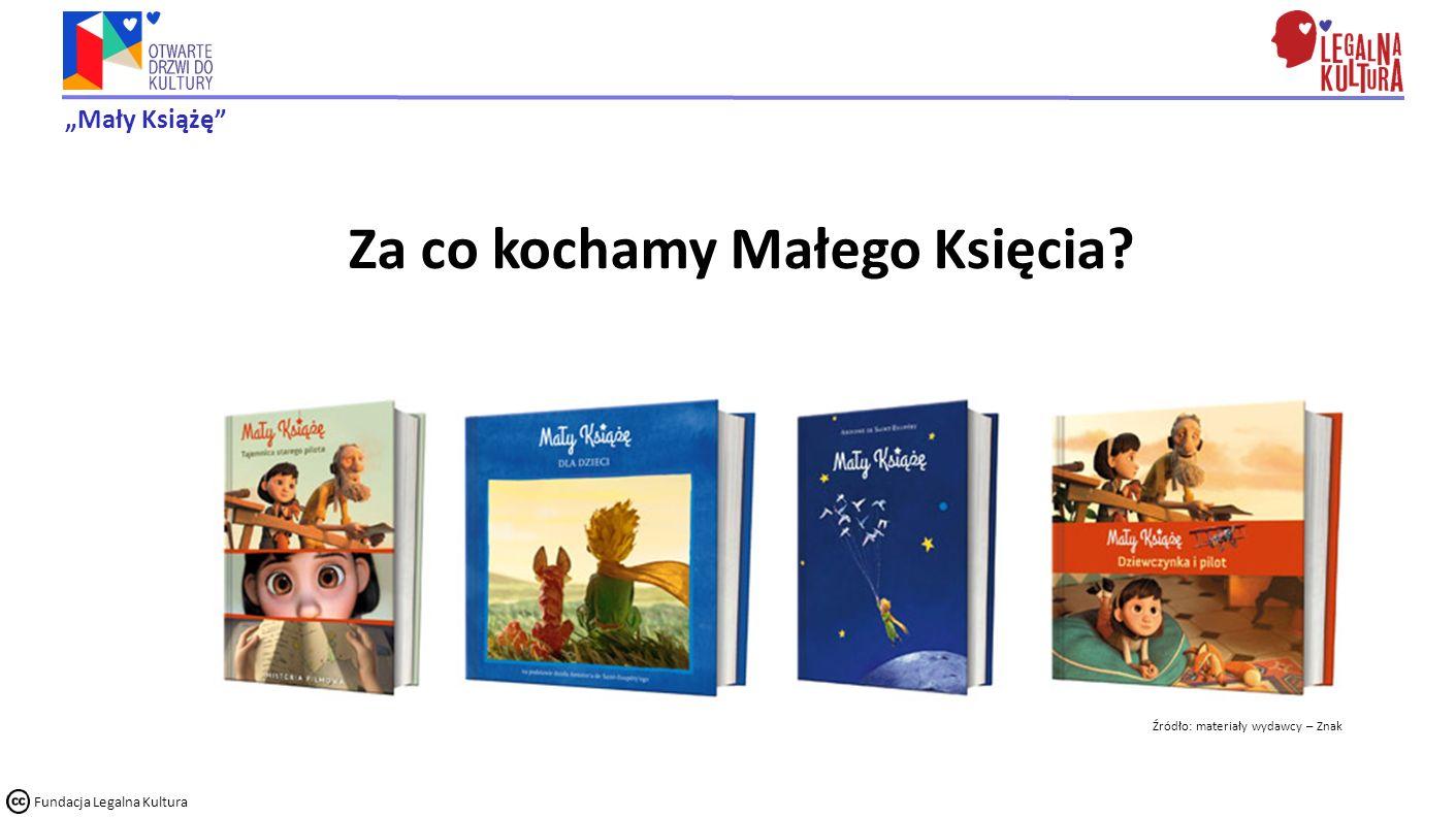 """""""Mały Książę"""" Fundacja Legalna Kultura Za co kochamy Małego Księcia? Źródło: materiały wydawcy – Znak"""