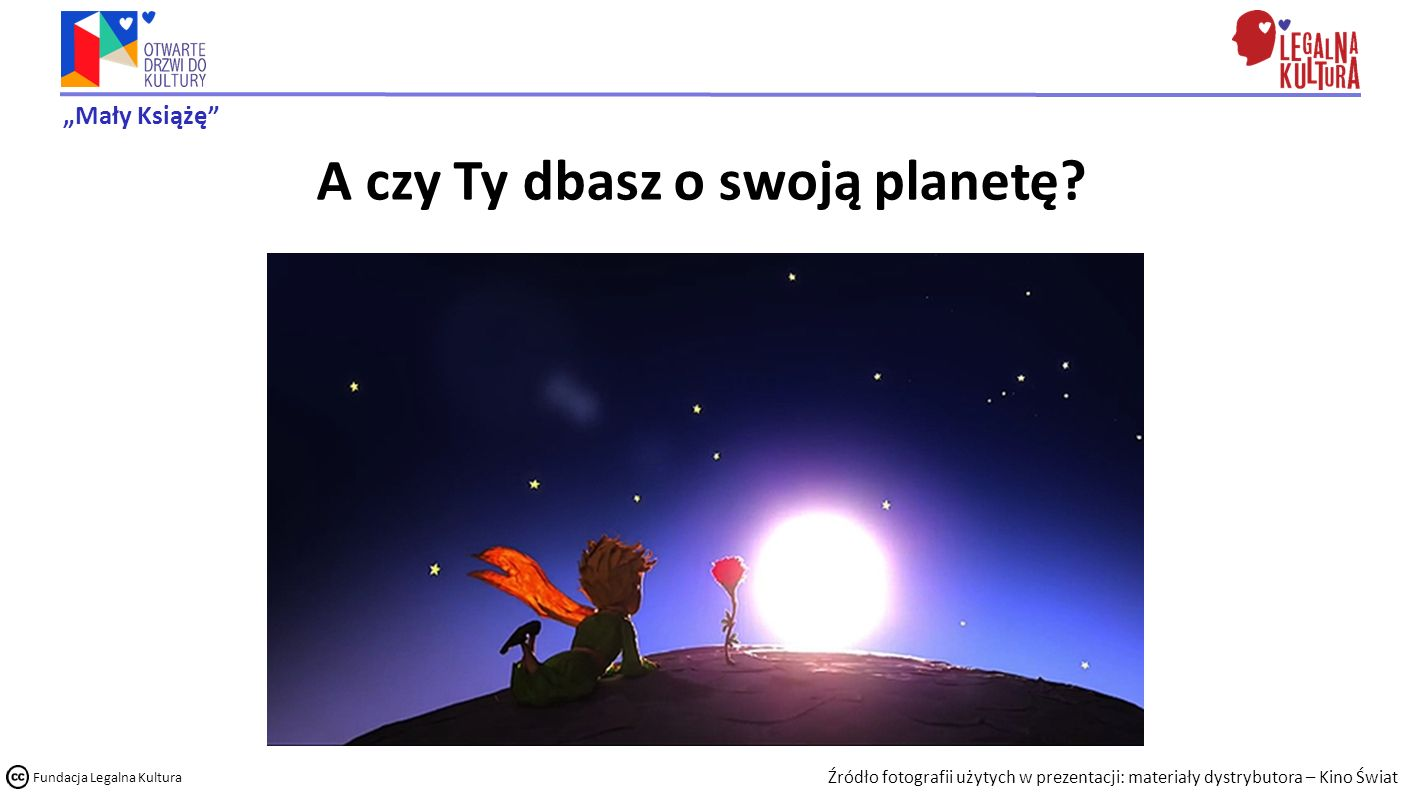 """""""Mały Książę Fundacja Legalna Kultura A czy Ty dbasz o swoją planetę."""