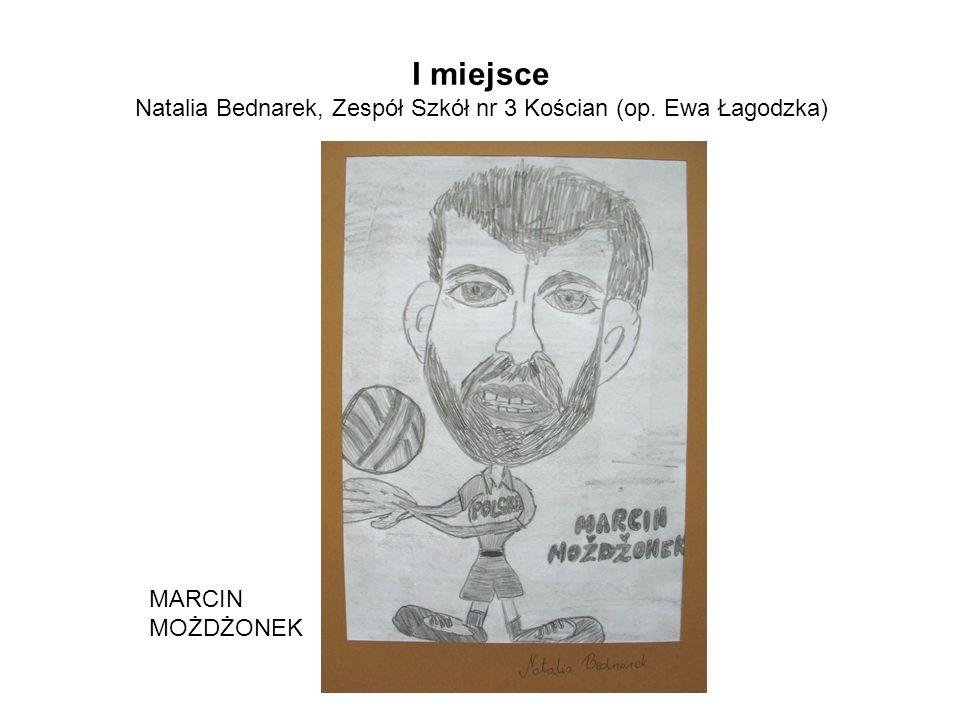 I miejsce Natalia Bednarek, Zespół Szkół nr 3 Kościan (op. Ewa Łagodzka) MARCIN MOŻDŻONEK