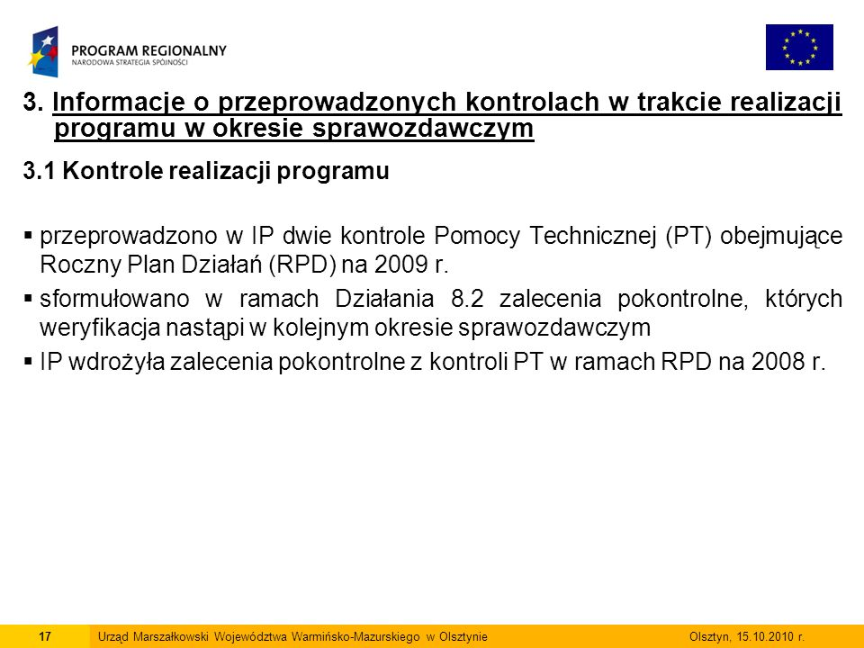 3. Informacje o przeprowadzonych kontrolach w trakcie realizacji programu w okresie sprawozdawczym 3.1 Kontrole realizacji programu  przeprowadzono w