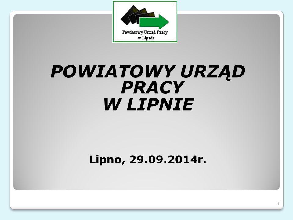 POWIATOWY URZĄD PRACY W LIPNIE Lipno, 29.09.2014r. 1