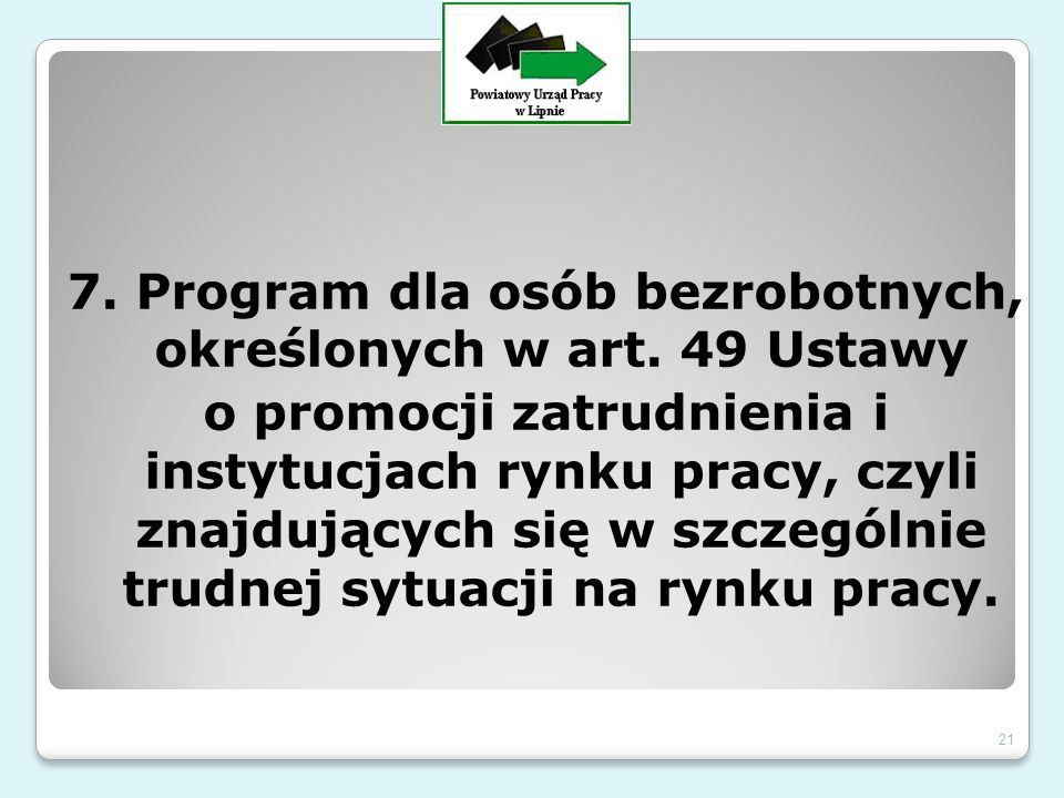 7. Program dla osób bezrobotnych, określonych w art.