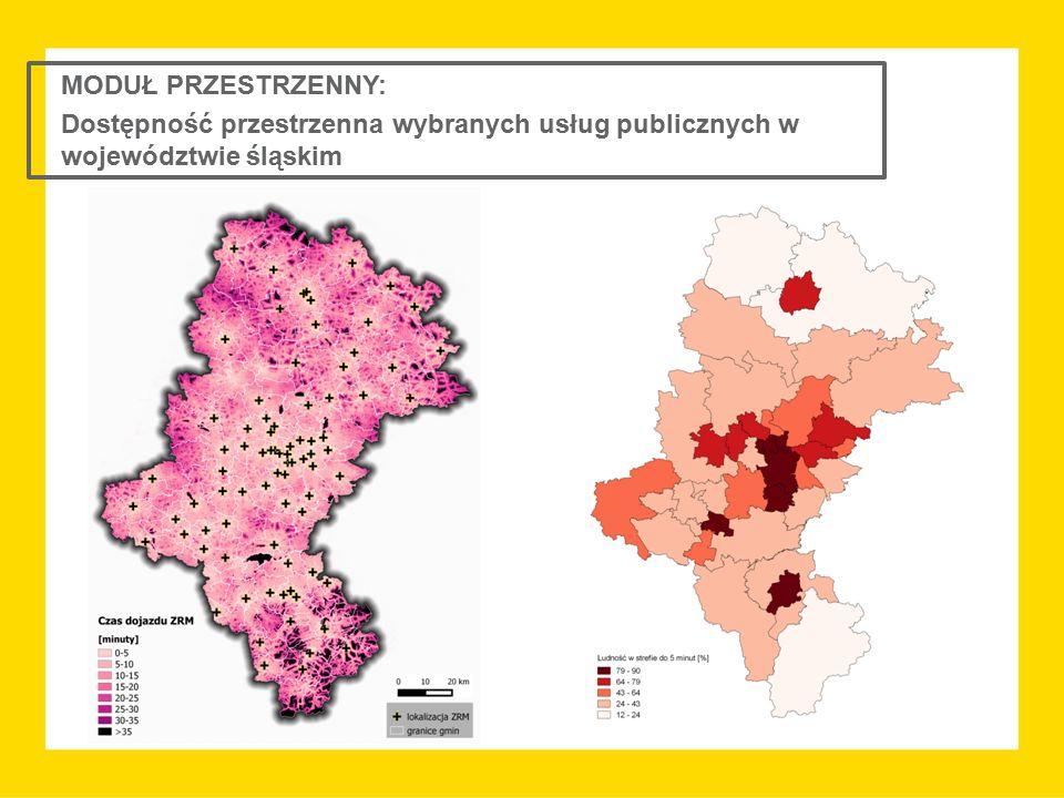 MODUŁ PRZESTRZENNY: Dostępność przestrzenna wybranych usług publicznych w województwie śląskim