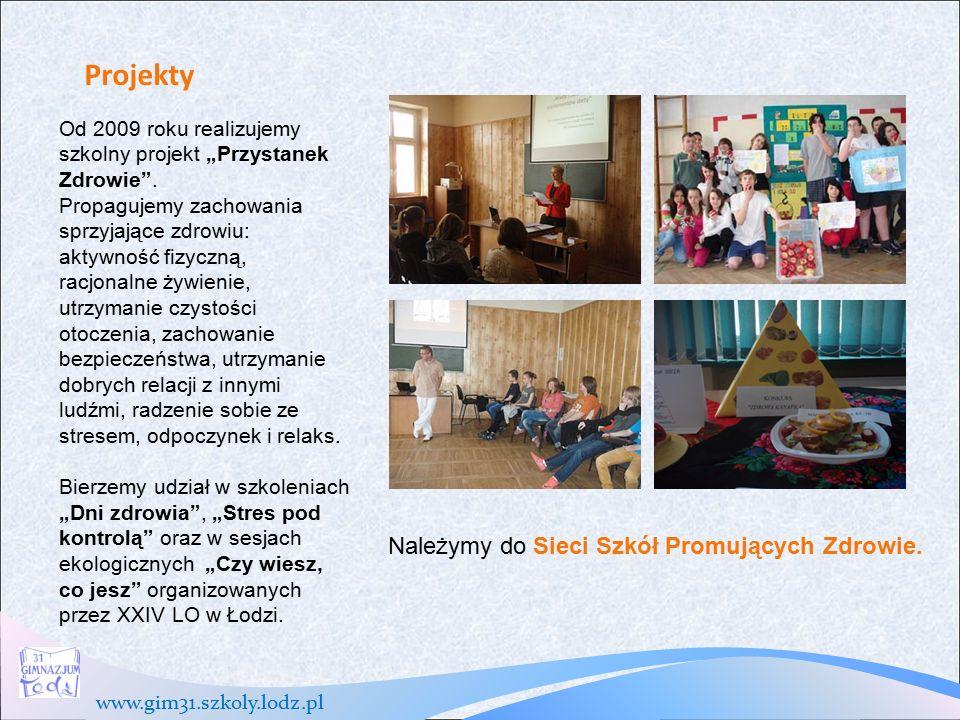 """www.gim31.szkoly.lodz.pl Projekty Od 2009 roku realizujemy szkolny projekt """"Przystanek Zdrowie ."""