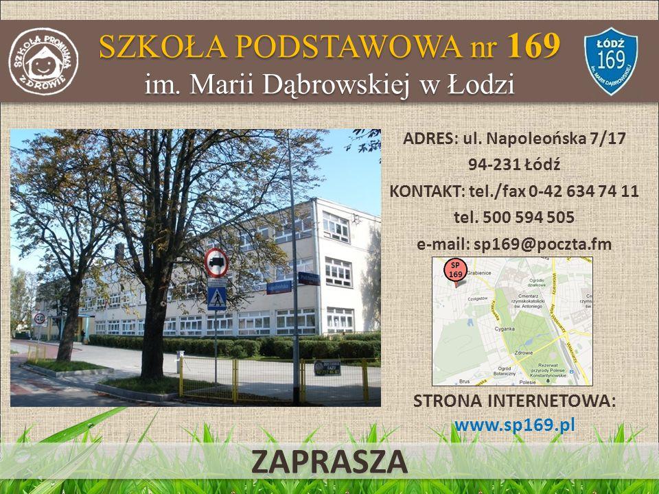 SZKOŁA PODSTAWOWA nr 169 im.Marii Dąbrowskiej w Łodzi ADRES: ul.