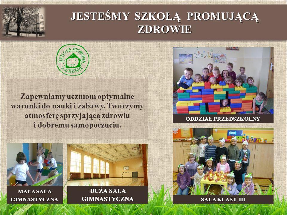 JESTEŚMY SZKOŁĄ PROMUJĄCĄ ZDROWIE 2 Zapewniamy uczniom optymalne warunki do nauki i zabawy.
