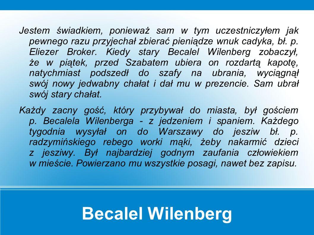 Becalel Wilenberg W przedwojennym Makowie mieszkało wielu wybitnych Żydów.