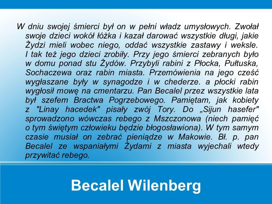 Becalel Wilenberg Warto też wspomnieć, że w dniu.